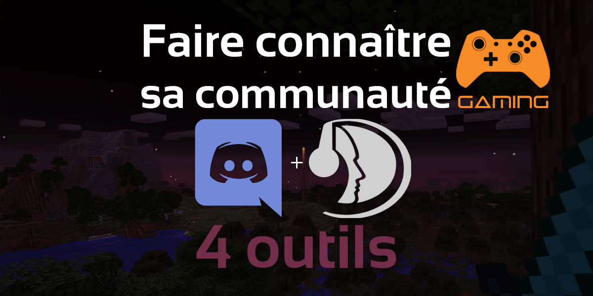 4 outils pour faire connaître sa communauté gaming