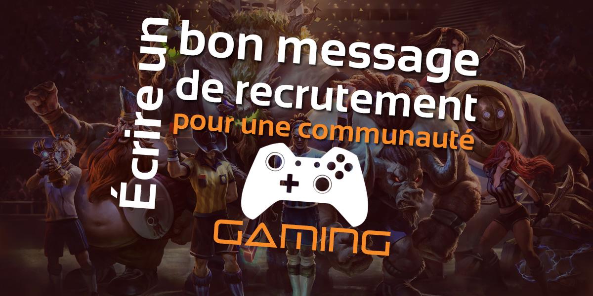 Rédiger un bon message de recrutement pour une communauté de jeu