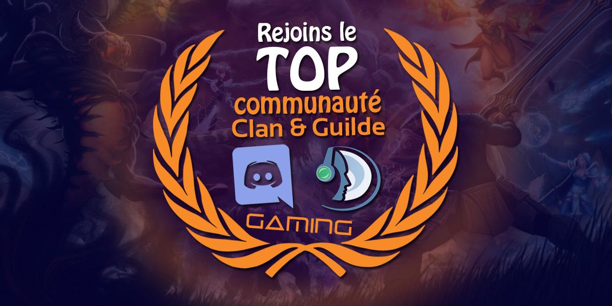 Les tops communautés ! (clan, guilde, discord et ts)