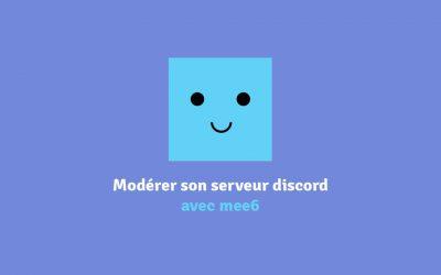 Configurer le bot discord mee6 pour son serveur
