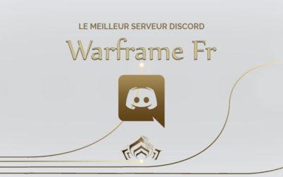 Warframe FR : la meilleure communauté sur discord