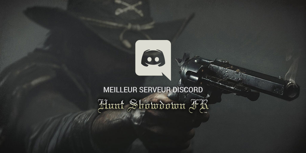 Meilleur serveur Discord Hunt Showdown FR