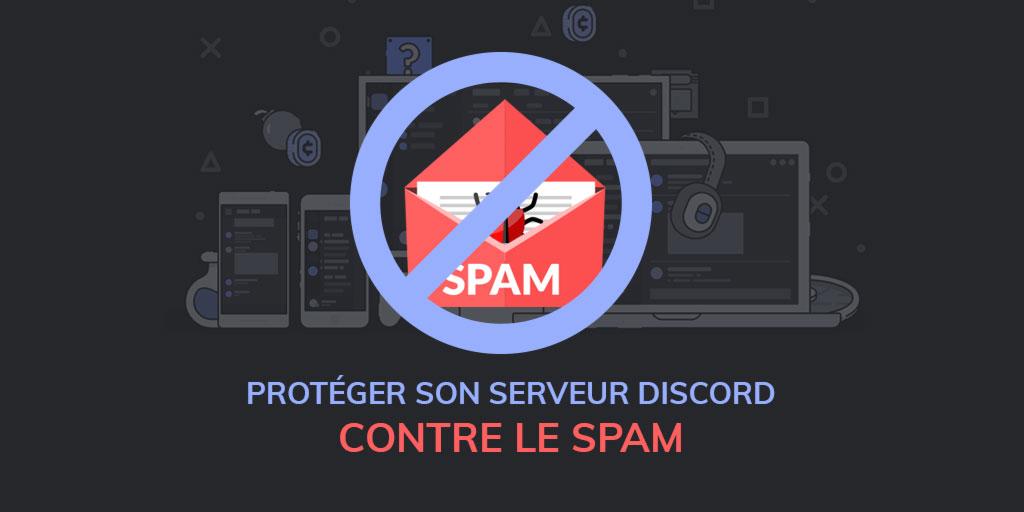 Comment protéger son serveur discord contre le spam ?