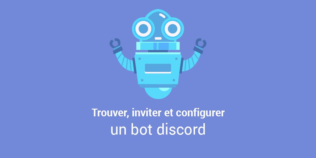 Trouver, inviter et configurer un bot discord sur son serveur